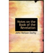 Notes on the Book of the Revelation by John Nelson Darby