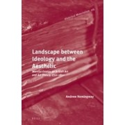 Landscape Between Ideology and the Aesthetic by Andrew Hemingway