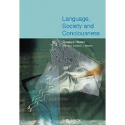 Language, Society and Consciousness: Vol. 1 by Ruqaiya Hasan