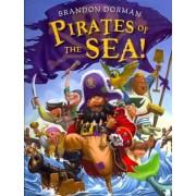 Pirates of the Sea! by Brandon Dorman