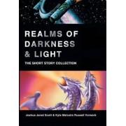 Realms of Darkness & Light by Joshua Jared Scott