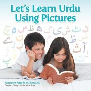 Let's Learn Urdu Using Pictures by Tasneem Raja M a (Eng Lit )