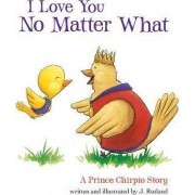I Love You No Matter What by Jarrett Rutland