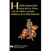 Historia Del Rey Arturo Y De Los Nobles Y Errantes Caballeros De La Tabla Redonda / History of King Arthur and the Noble and Errant Knights of the Round Board by Carlos Garc