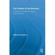 The Theatre of the Bauhaus by Melissa Trimingham