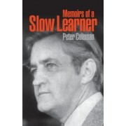 Memoirs of a Slow Learner by Professor Peter Coleman