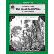 A Guide for Using the Great Kapok Tree in the Classroom by Lynn Didominicis