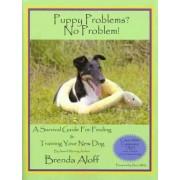 Puppy Problems? No Problem! by Brenda Aloff