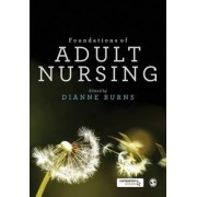 Foundations of Adult Nursing by Dianne Burns
