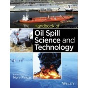 Handbook of Oil Spill Science and Technology by Merv Fingas