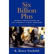Six Billion Plus by K. Bruce Newbold