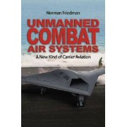 Unmanned Combat Air Systems by Norman Friedman