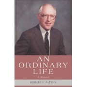 An Ordinary Life by Robert F Patton