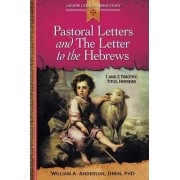 Pastoral Letters and the Letter to the Hebrews by William Anderson