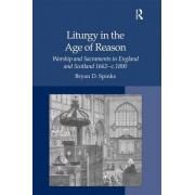 Liturgy in the Age of Reason by Professor Bryan D. Spinks