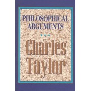 Philosophical Arguments by Charles Taylor