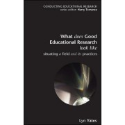What Does Good Education Research Look Like? by Lyn Yates