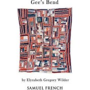 Gee's Bend by Elyzabeth Gregory Wilder