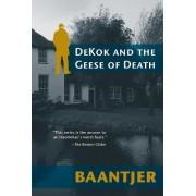 Dekok and the Geese of Death by Albert C. Baantjer