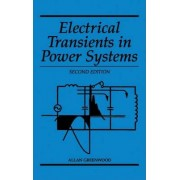 Electrical Transients in Power Systems by Allan Greenwood