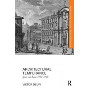 Architectural Temperance: Spain and Rome, 1700-1759