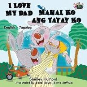 I Love My Dad Mahal Ko Ang Tatay Ko by Shelley Admont