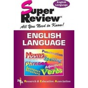 English Language: Super Review by The staff of Research and Education Association