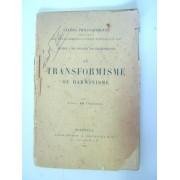 Le Transformisme Ou Darwinisme [ Etudes Philosophiques Faisant Suite À ¿Dieu Est-Il Criminel ? La Mort Est-Elle Une Fin ?¿ ]