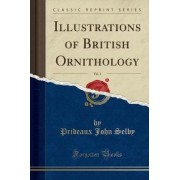 Illustrations of British Ornithology, Vol. 1 (Classic Reprint) by Prideaux John Selby