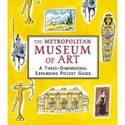 The Metropolitan Museum of Art: A Three-Dimensional Expanding Pocket Guide by The Metropolitan Museum of Art