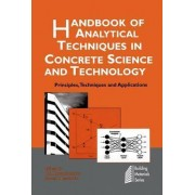 Handbook of Analytical Techniques in Concrete Science and Technology by V. S. Ramachandran