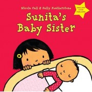 Sunita's Baby Sister: Dealing with Feelings by Nicola Call