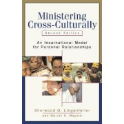 Ministering Cross-Culturally by Sherwood Galen Lingenfelter