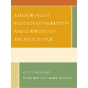 A Handbook of Military Conscription and Composition the World Over by Rita J. Simon