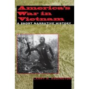 America's War in Vietnam by Larry H. Addington