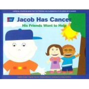 Jacob Has Cancer by Heather Cooper