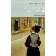 Differencing the Canon by Griselda Pollock