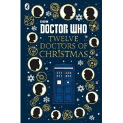 Doctor Who: Twelve Doctors of Christmas by Jacqueline Rayner