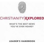 Christianity Explored Leader's Handbook by Rico Tice