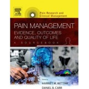 Pain Management: Evidence, Outcomes, and Quality of Life, a Sourcebook by Harriet M. Wittink