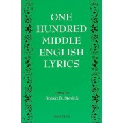 One Hundred Middle English Lyrics by Robert D. Stevick