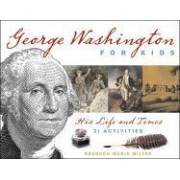George Washington for Kids by Brandon Marie Miller