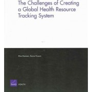 The Challenges of Creating a Global Health Resource Tracking System by Elisa Eiseman