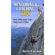 Mentoring and Coaching Tips by Sheryn Spencer-Waterman