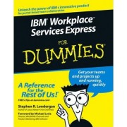 IBM Workplace Services Express For Dummies by Stephen R. Londergan