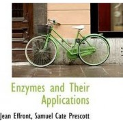 Enzymes and Their Applications by Jean Effront