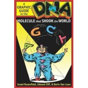 DNA: A Graphic Guide to the Molecule That Shook the World by Israel Rosenfield