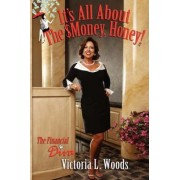 It's All about the Money, Honey by Victotria Woods