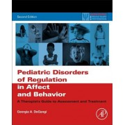 Pediatric Disorders of Regulation in Affect and Behavior: A Therapist's Guide to Assessment and Treatment