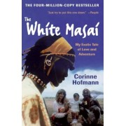 The White Masai: My Exotic Tale of Love and Adventure, Paperback
